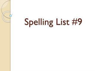 Spelling List #9
