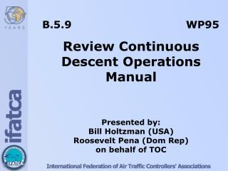 B.5.9					  WP95 Review Continuous Descent Operations Manual Presented by: Bill Holtzman (USA)
