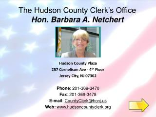 The Hudson County Clerk s Office Hon. Barbara A. Netchert