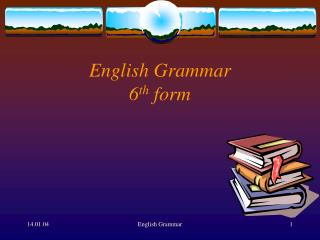 English Grammar 6 th  form