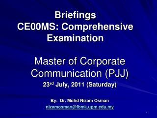 Briefings CE00MS: Comprehensive Examination