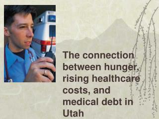 The connection between hunger, rising healthcare costs, and medical debt in Utah