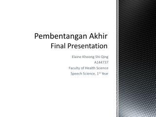 Pembentangan Akhir Final Presentation