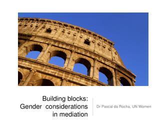 Building blocks: Gender  considerations in mediation