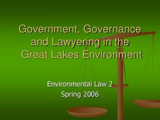 Government, Governance and Lawyering in the  Great Lakes Environment