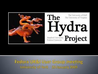 Fedora UK&I User Group meeting University of York    20 January 2009