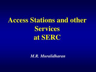 Access Stations and other Services at SERC