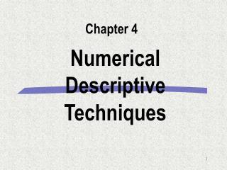 Numerical Descriptive Techniques