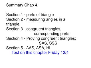 Summary Chap 4. Section 1 - parts of triangle Section 2 - measuring angles in a triangle