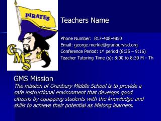 Teachers Name Phone Number:  817-408-4850 Email: georgerkle@granburyisd
