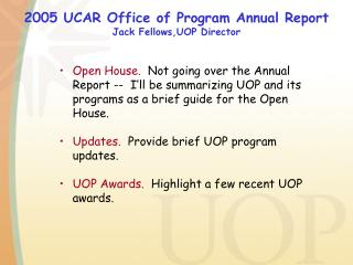 2005 UCAR Office of Program Annual Report Jack Fellows,UOP Director