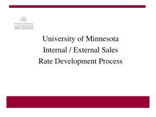 University of Minnesota Internal / External Sales  Rate Development Process