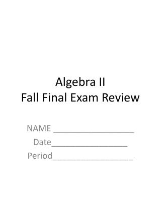 Algebra II  Fall Final Exam Review