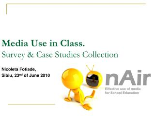 Media Use in Class. Survey & Case Studies Collection