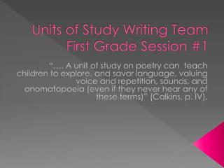 Units of Study Writing Team First Grade Session #1