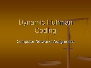 Dynamic Huffman Coding