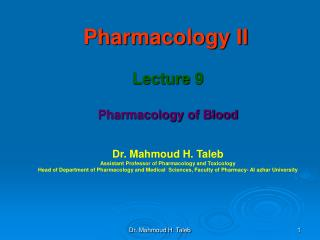 Pharmacology II Lecture 9 Pharmacology of Blood Dr. Mahmoud H. Taleb