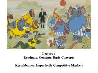 Lecture 1 Roadmap, Contents, Basic Concepts