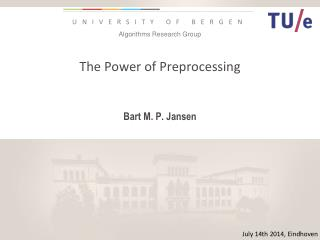 The Power  of Preprocessing