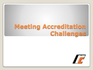 Meeting Accreditation Challenges
