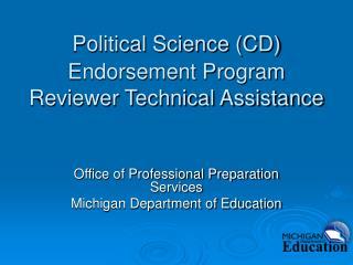 Political Science (CD) Endorsement Program Reviewer Technical Assistance
