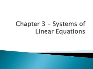 Chapter 3 � Systems of Linear Equations