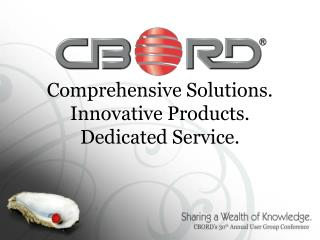 Comprehensive Solutions.  Innovative Products.  Dedicated Service.