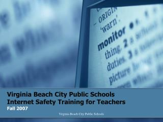Virginia Beach City Public Schools  Internet Safety Training for Teachers