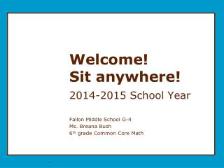 Welcome! Sit anywhere!