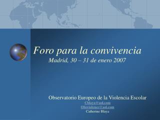 Foro para la convivencia Madrid, 30 – 31 de enero 2007