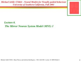 Lecture  6.  The Mirror Neuron System Model (MNS) 1