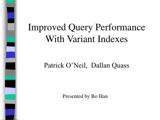 Improved Query Performance With Variant Indexes