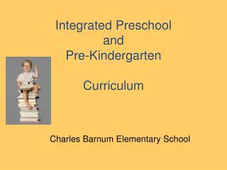 Integrated Preschool and Pre-Kindergarten Curriculum