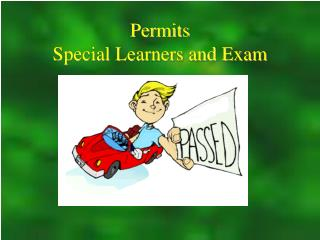 Permits Special Learners and Exam