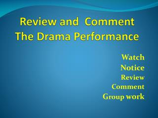 Review and  Comment The Drama Performance