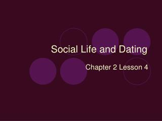 Social Life and Dating
