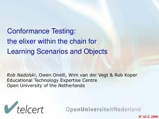 Conformance Testing: the elixer within the chain for  Learning Scenarios and Objects
