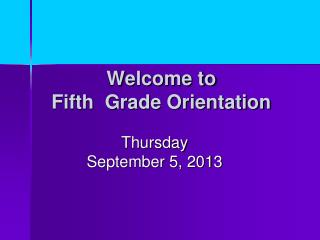 Welcome to  Fifth  Grade Orientation