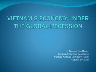 VIETNAM�S ECONOMY UNDER THE GLOBAL RECESSION