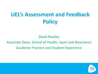 UEL�s Assessment and Feedback Policy