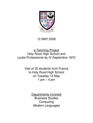 12 MAY 2009 e-Twinning Project Holy Rood High School and  Lycée Professionel du IV Septembre 1870