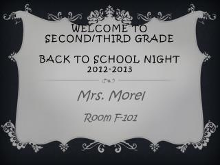 Welcome  to Second/Third  Grade back to school night    2012-2013