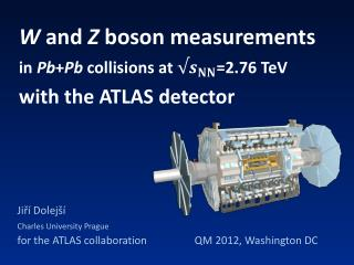 W  and  Z  boson measurements  in  Pb + Pb collisions at  =2.76  TeV with  the  ATLAS  detector