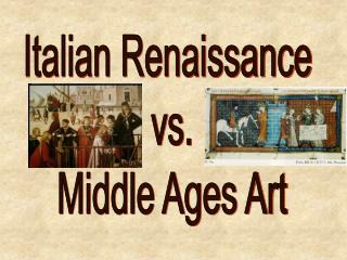 Italian Renaissance  vs. Middle Ages Art