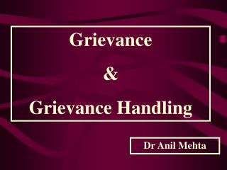 Grievance   & Grievance Handling