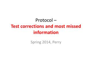 Protocol �  Test corrections and most missed information