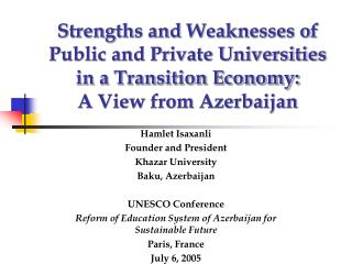 Hamlet Isaxanli  Founder and President Khazar University Baku, Azerbaijan UNESCO Conference