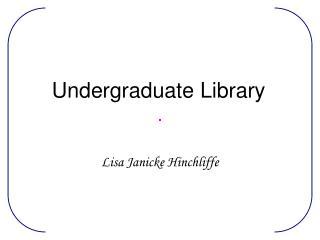 Undergraduate Library