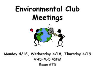 Environmental Club  Meetings
