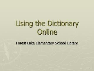 Using the Dictionary Online